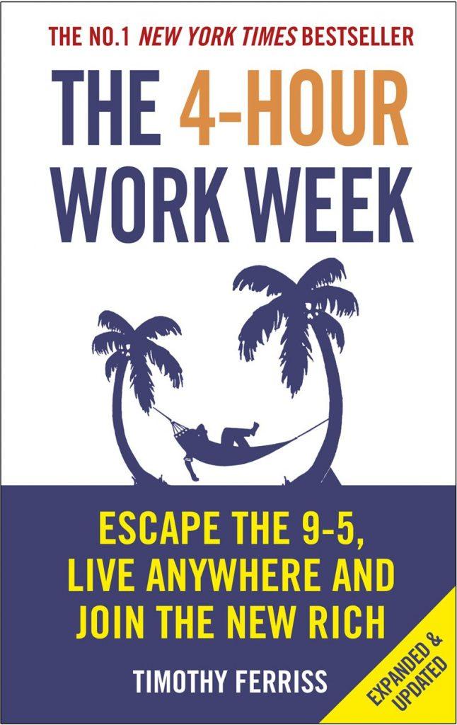 4 hour work week - Timothy Ferris